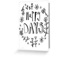happy days Greeting Card