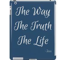 Way, Truth, Life iPad Case/Skin