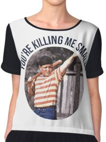 You're Killing Me Smalls - Sandlot Chiffon Top