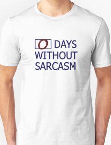 0 days without sarcasm T-Shirt