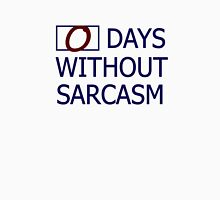 0 days without sarcasm Unisex T-Shirt