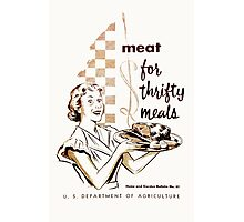 Meat! For Thrifty Meals Photographic Print