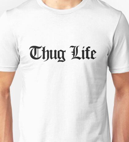 Thug Life - version 1 - black Unisex T-Shirt