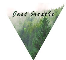 Just Breathe by Fragola