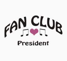 Fan Club President! by aerials
