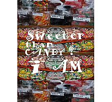 Sweeter Than Candy? I am Photographic Print