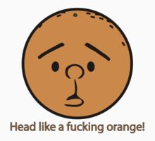 Karl Pilkington - Head like a fucking orange! by ComptonAssBenny