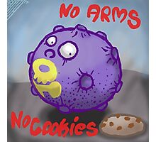 No Arms No Cookies  Photographic Print