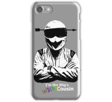 I'm The Stig's Wacky Cousin iPhone Case/Skin