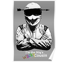 I'm The Stig's Wacky Cousin Poster