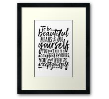 To Be Beautiful {Black on White Version} Framed Print