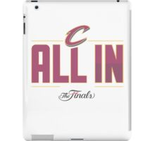 Cleveland Cavaliers THE FINALS, ALL IN  iPad Case/Skin