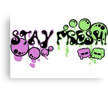 Stay Fresh! Canvas Print