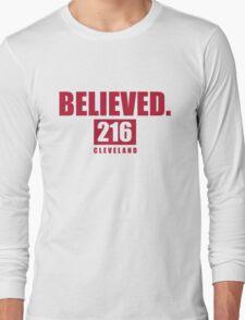 Believed - Cleveland - Finals tee Long Sleeve T-Shirt
