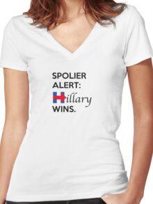 Spoiler Alert Hillary Wins Women's Fitted V-Neck T-Shirt