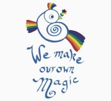 We Make Our Own Magic by QWERTYvsDVORAK
