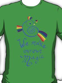 We Make Our Own Magic T-Shirt