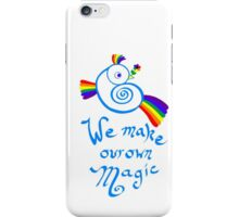 We Make Our Own Magic iPhone Case/Skin