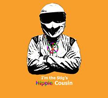 I'm The Stig's Hippie Cousin Unisex T-Shirt