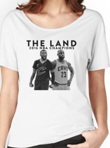 THE LAND · 2016 NBA CHAMPIONS Women's Relaxed Fit T-Shirt