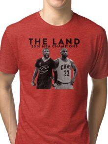 THE LAND · 2016 NBA CHAMPIONS Tri-blend T-Shirt