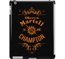 Oberyn Martell Is My Champion iPad Case/Skin