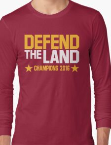 """Cleveland Cavaliers Champions 2016 """"DEFEND THE LAND"""" KING JAMES LEBORN Long Sleeve T-Shirt"""