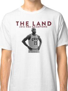 THE LAND · LEBRON JAMES 2016 NBA CHAMPION. Classic T-Shirt
