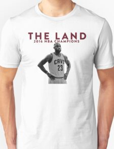 THE LAND · LEBRON JAMES 2016 NBA CHAMPION. Unisex T-Shirt