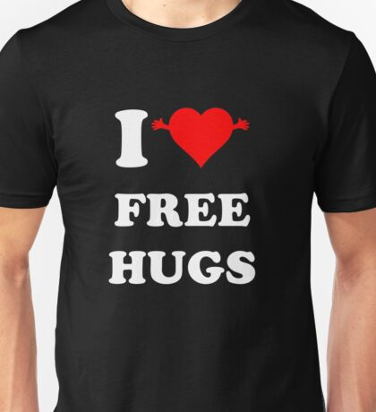I Love free HUgs Unisex T-Shirt