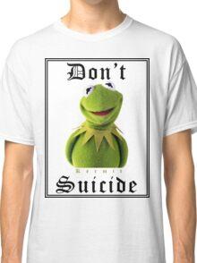 Don't Kermit Classic T-Shirt