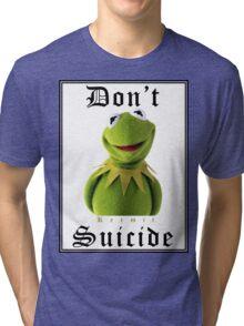 Don't Kermit Tri-blend T-Shirt