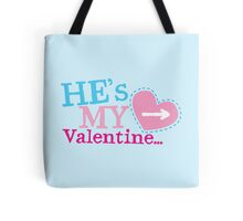 He's my VALENTINE matching couple shirt design Tote Bag