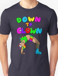 Down To Clown Unisex T-Shirt