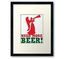 NEED more Beer! drinking angel Framed Print