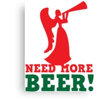NEED more Beer! drinking angel Canvas Print