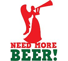 NEED more Beer! drinking angel Photographic Print