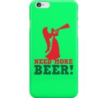 NEED more Beer! drinking angel iPhone Case/Skin