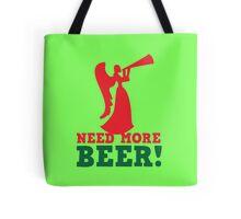 NEED more Beer! drinking angel Tote Bag
