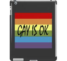 Gay Is OK  iPad Case/Skin