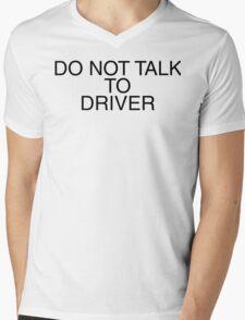 Do Not Talk To Driver Mens V-Neck T-Shirt