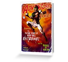Adventure Stories Aero Ball eXtreme Greeting Card