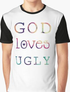 God <3 ugly Graphic T-Shirt