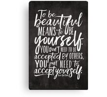 To Be Beautiful {Black Version} Canvas Print