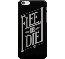 Flee or Die iPhone Case/Skin