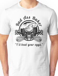 Bad Ass Baker: Skull 1 Unisex T-Shirt