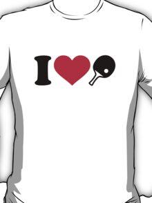 I love Ping Pong table tennis T-Shirt