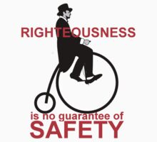 Righteousness is no guarantee of safety by RogerDude