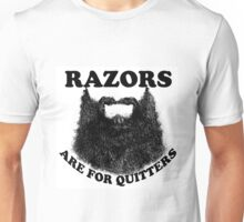 Razors Are for Quitters Unisex T-Shirt