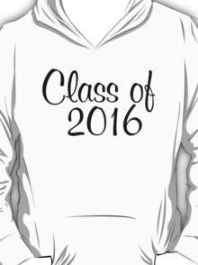 Class of 2016 T-Shirt